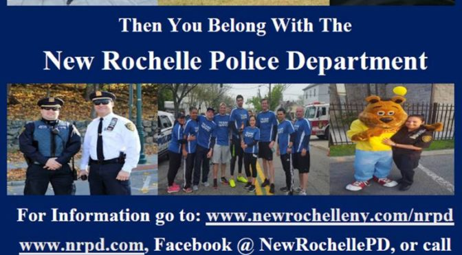 The New Rochelle Police Want You!  (In a Good Way)